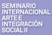 International Seminar Art and Social Integration II