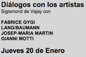 Fabrice Gygi / Lang/Baumann / Josep-Maria Martín / Gianni Motti. Dialogue with the artists
