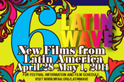 The Museum of Fine Arts, Houston and Proa presents Latin Wave 6: New Films from Latin America