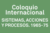 "International Colloquium ""Systems, Actions and Processes. 1965-1975"""